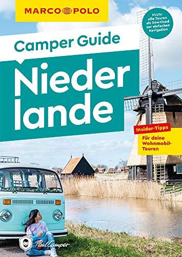 MARCO POLO Camper Guide Niederlande: Insider-Tipps für deine Wohnmobil-Touren.