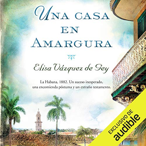 Una Casa en Amargura [A House in Bitterness] audiobook cover art