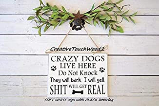 Ssxuxi-Wood Sign Crazy Dogs Live Here Do Not Knock They Will bark I Will Yell Shit Will get/or We Will Yell 10x7.5 Wood Sign