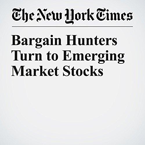 Bargain Hunters Turn to Emerging Market Stocks copertina