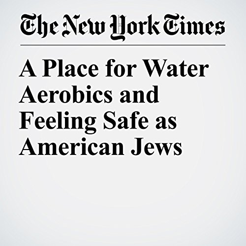 A Place for Water Aerobics and Feeling Safe as American Jews                   By:                                                                                                                                 Jennifer Weiner                               Narrated by:                                                                                                                                 Keith Sellon-Wright                      Length: 7 mins     Not rated yet     Overall 0.0