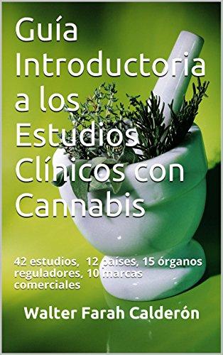 Guía Introductoria a los Estudios Clínicos con Cannabis:
