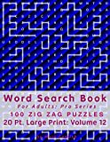 Word Search Book For Adults: Pro Series, 100 Zig Zag Puzzles, 20 Pt. Large Print, Vol. 12 (Pro Word Search Books For Adults)