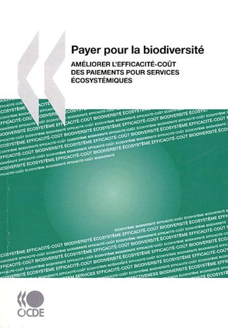 店員悪の講堂Payer pour la biodiversite / Paying for Biodiversity: Ameliorer l'efficacite-cout des paiements pour services ecosystemiques / Improve Cost-effectiveness of Payments for Ecosystem Services