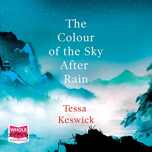 The Colour of the Sky After Rain Audiobook By Tessa Keswick cover art