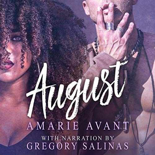 August     A BWWM Romance              By:                                                                                                                                 Amarie Avant                               Narrated by:                                                                                                                                 Gregory Salinas                      Length: 7 hrs and 21 mins     11 ratings     Overall 4.3