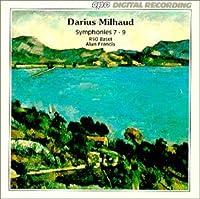 Milhaud: Symphonies 7-9