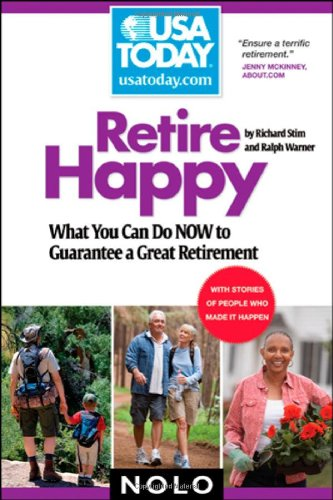 Retire Happy: What You Can Do Now to Guarantee a Great Retirement (USA TODAY/Nolo Series)