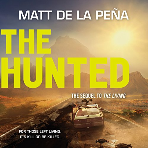 The Hunted                   By:                                                                                                                                 Matt de la Peña                               Narrated by:                                                                                                                                 Henry Leyva                      Length: 8 hrs and 36 mins     17 ratings     Overall 4.4