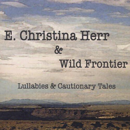 E. Christina Herr & Wild Frontier