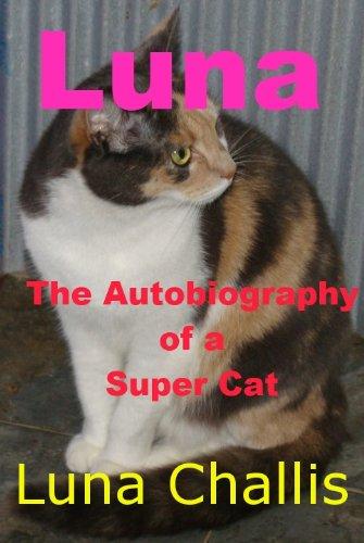 Luna The Autobiography of a Super Cat (Luna Books Book 1)