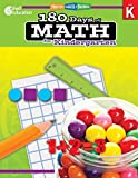 180 Days of Math: Grade K - Daily Math Practice Workbook for Classroom and Home, Cool and Fun Math, Kindergarten Elementary School Level Activities Created by Teachers to Master Challenging Concepts