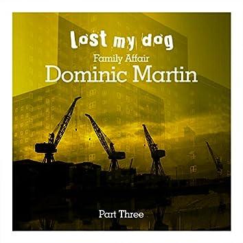 Family Affair: Dominic Martin (Part Three)