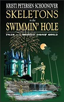 Skeletons in the Swimmin' Hole by [Kristi Petersen Schoonover]