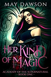 Her Kind of Magic: An Academy of Demon Hunters and Angels Romance (Academy of the Supernatural Book 1)