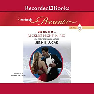 Reckless Night in Rio                   By:                                                                                                                                 Jennie Lucas                               Narrated by:                                                                                                                                 Laurence Bouvard                      Length: 5 hrs and 35 mins     47 ratings     Overall 4.2