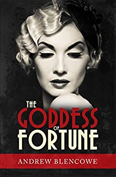 The Goddess Of Fortune by [Andrew Blencowe]