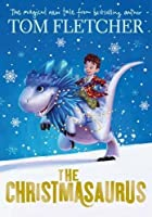 The Christmasaurus by Tom Fletcher(2016-10-06)