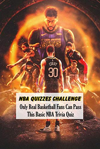 NBA Quizzes Challenge: Only Real Basketball Fans Can Pass This Basic NBA Trivia Quiz: NBA Trivia Book (English Edition)