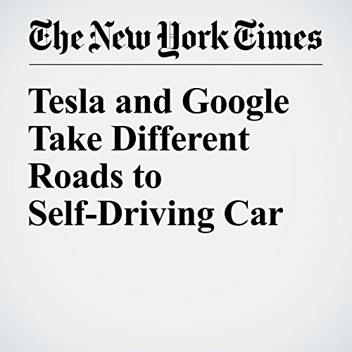 Tesla and Google Take Different Roads to Self-Driving Car                   By:                                                                                                                                 John Markoff                               Narrated by:                                                                                                                                 Kristi Burns                      Length: 5 mins     Not rated yet     Overall 0.0