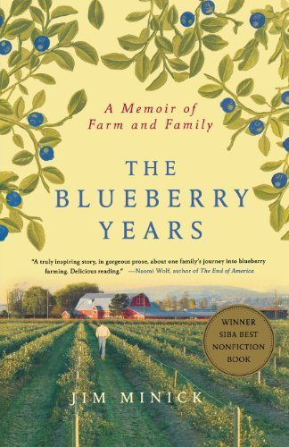 The Blueberry Years: A Memoir of Farm and Family Reprint edition by Minick, Jim (2012) Paperback