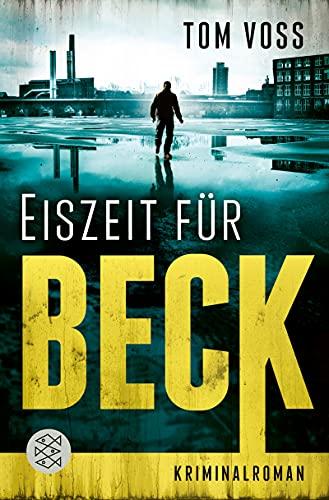 Eiszeit für Beck: Kriminalroman (Nick Beck ermittelt 2)