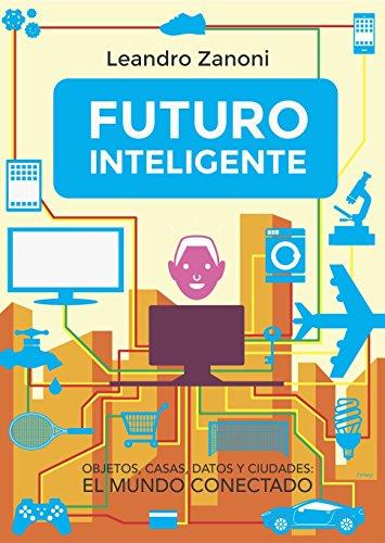 Futuro Inteligente: Objetos, casas, datos y ciudades: El mundo conectado