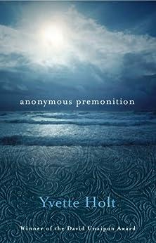 Anonymous Premonition (David Unaipon Award Winners Series) by [Yvette Holt]