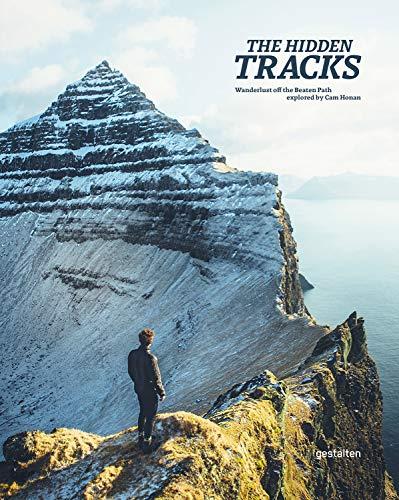 The Hidden Tracks: Wanderlust: Hiking Adventures Off the...