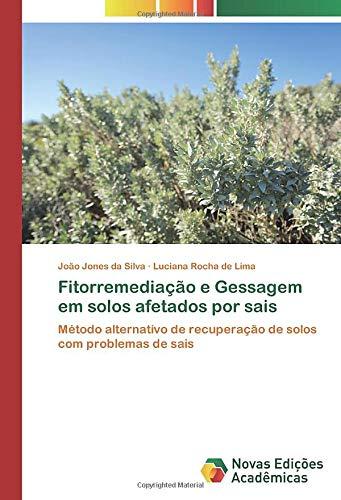 Fitorremediação e Gessagem em solos afetados por sais: Método alternativo de recuperação de solos com problemas de sais