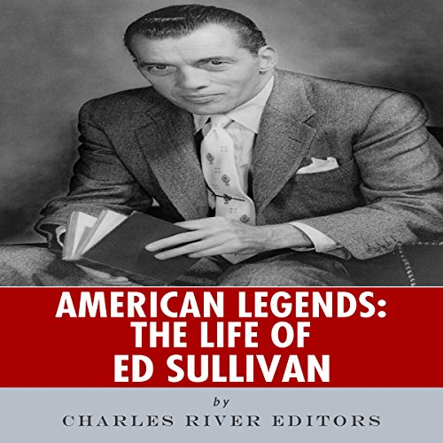 American Legends: The Life of Ed Sullivan audiobook cover art