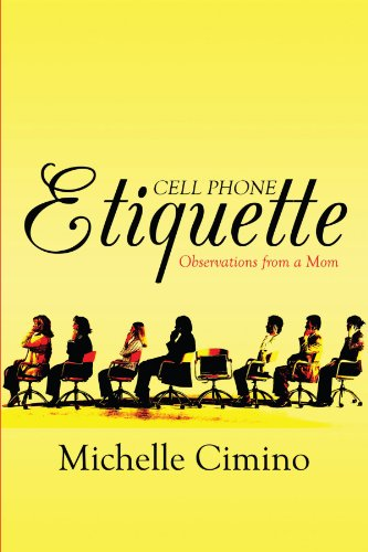 Price comparison product image Cell Phone Etiquette: Observations from a Mom