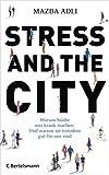 Mazda Adli: Stress in the City