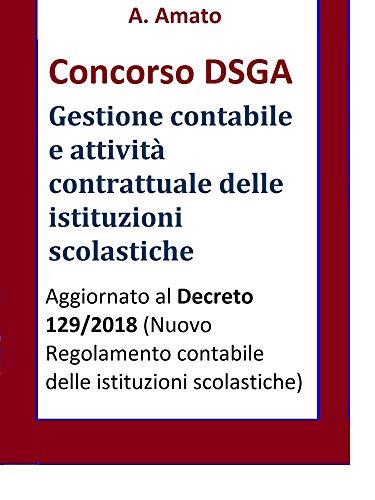 Concorso DSGA - La gestione contabile e l'attività contrattuale delle istituzioni scolastiche: Aggiornato al Decreto 129 del 2018