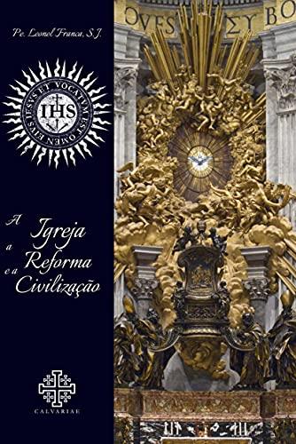 A Igreja, a Reforma e a Civilização