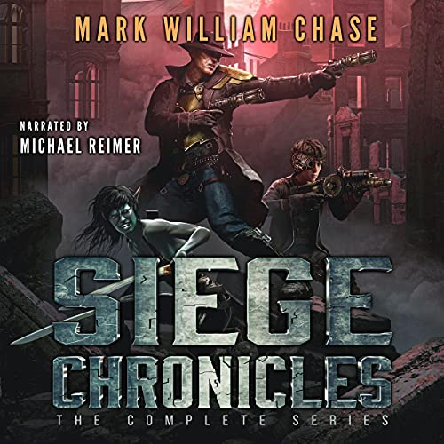 Siege Chronicles Audiobook By Mark William Chase cover art