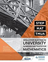 STEP, MAT, TMUA: Skills for success in University Admissions Tests for Mathematics