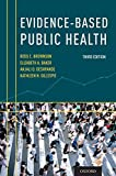 Evidence-Based Public Health - Ross C. Brownson