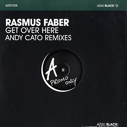 Rasmus Faber - Get Over Here (Andy Cato Remixes) - Azuli Black