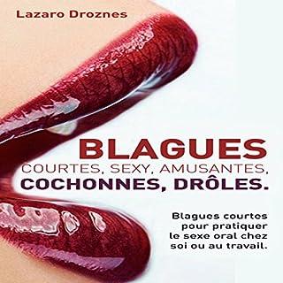 Couverture de Blagues Courtes, Sexy , Amusantes, Cochonnes, Drôles: Blagues courtes pour pratiquer le sexe oral chez soi ou au travail. (French Edition)