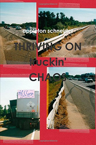 Book: Thriving On Truckin' Chaos by Appleton Schneider