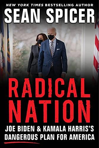 RADICAL NATION: Joe Biden and Kamala Harris's Dangerous Plan for America (English Edition)