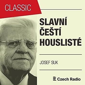 Slavní čeští houslisté: Josef Suk