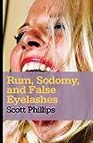 Rum, Sodomy, and False Eyelashes
