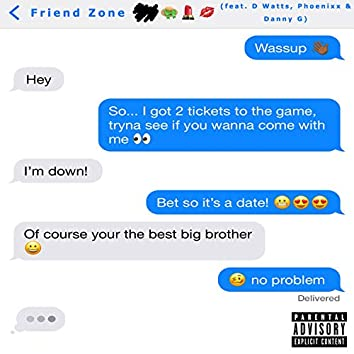 Friend Zone (feat. D Watts, Phoenixx & Danny G)