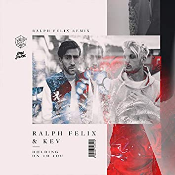 Holding On To You (Ralph Felix Remix)