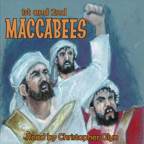 1st and 2nd Book of Maccabees                   By:                                                                                                                                 Anonymous                               Narrated by:                                                                                                                                 Christopher Glyn                      Length: 4 hrs and 31 mins     Not rated yet     Overall 0.0