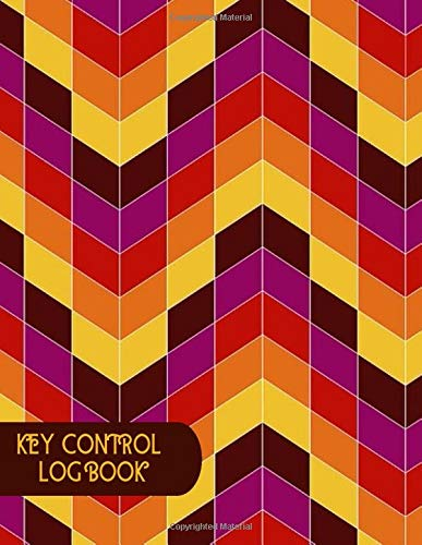 Key Control Log Book: Key Checkout System, Key Log Sign In and Out Sheet, Lock Inventory Register, Key Register Logbook Format, Record Key Numbers, ... Use, 110 Pages. (Key Control Logs, Band 7)