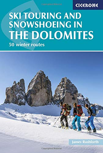 Ski Touring and Snowshoeing in the Dolomites: 50 winter routes (Winter Climbing and Ski Tourin) Idioma Inglés