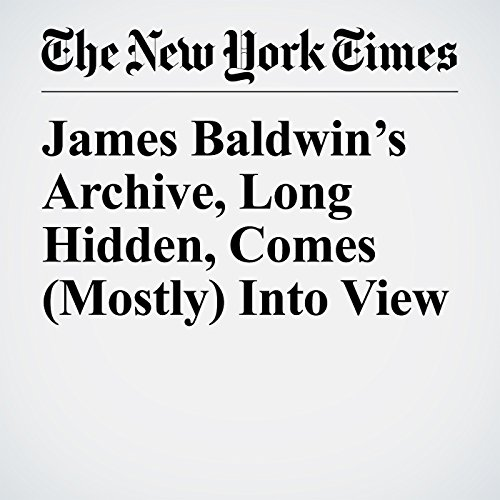 James Baldwin's Archive, Long Hidden, Comes (Mostly) Into View audiobook cover art